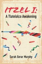 Cover of Itzel I: A Tlatelolco Awakening