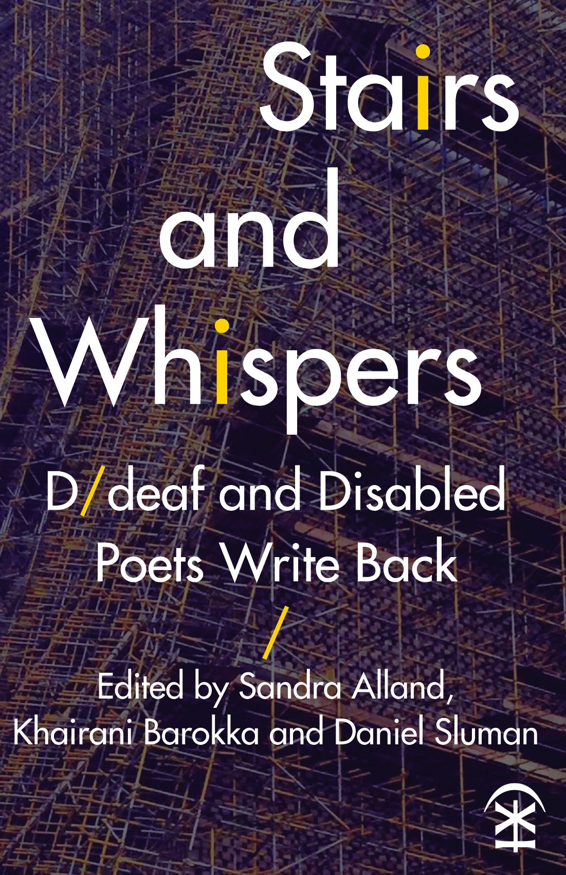 Cover of Stairs and Whispers: D/deaf and Disabled Poets Write Back